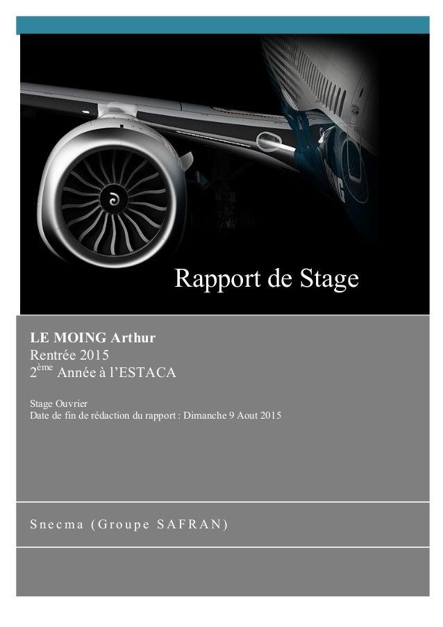 LE MOING Arthur Rentrée 2015 2ème Année à l'ESTACA Stage Ouvrier Date de fin de rédaction du rapport : Dimanche 9 Aout 201...