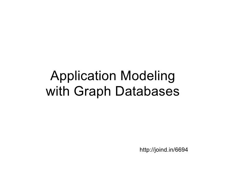 Application Modelingwith Graph Databases              http://joind.in/6694