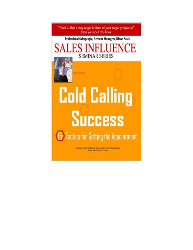 Cold Calling Success 15 Tactics for Getting the Appointment