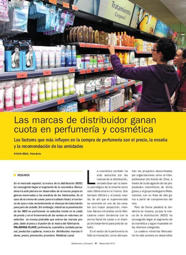 Distribución y Consumo 41 Marzo-Abril 2012 Las marcas de distribuidor ganan cuota en perfumería y cosmética Los factores q...