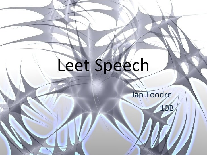 Leet Speech Jan Toodre  10B