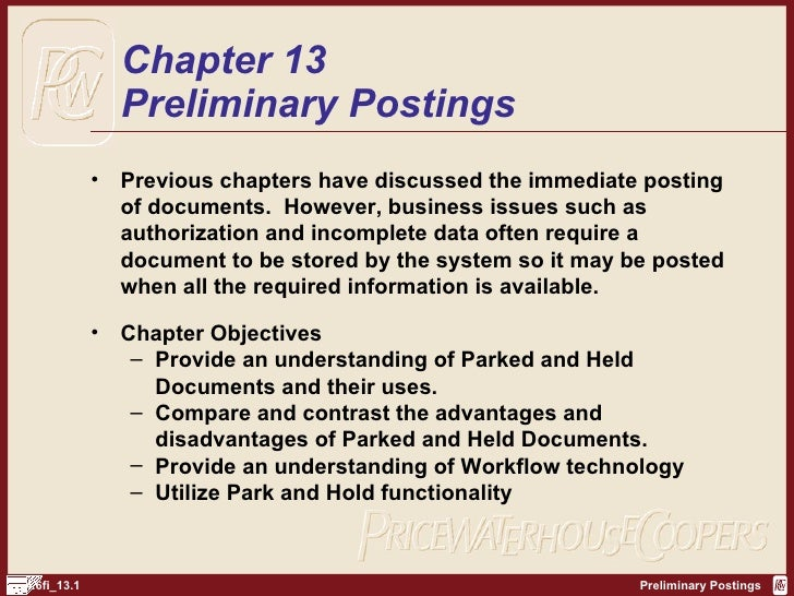 Chapter 13 Preliminary Postings <ul><li>Previous chapters have discussed the immediate posting of documents.  However, bus...