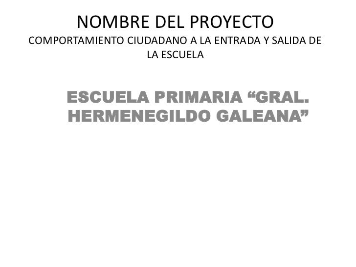 """NOMBRE DEL PROYECTOCOMPORTAMIENTO CIUDADANO A LA ENTRADA Y SALIDA DE                  LA ESCUELA      ESCUELA PRIMARIA """"GR..."""