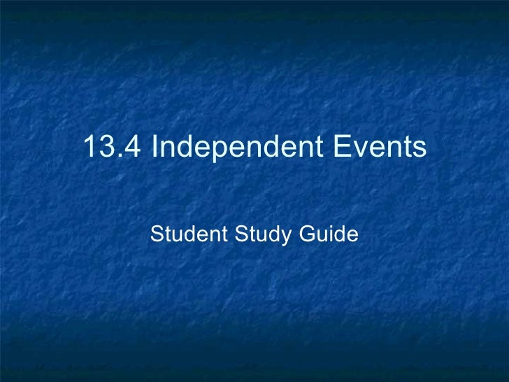 13.4 Independent Events Student Study Guide