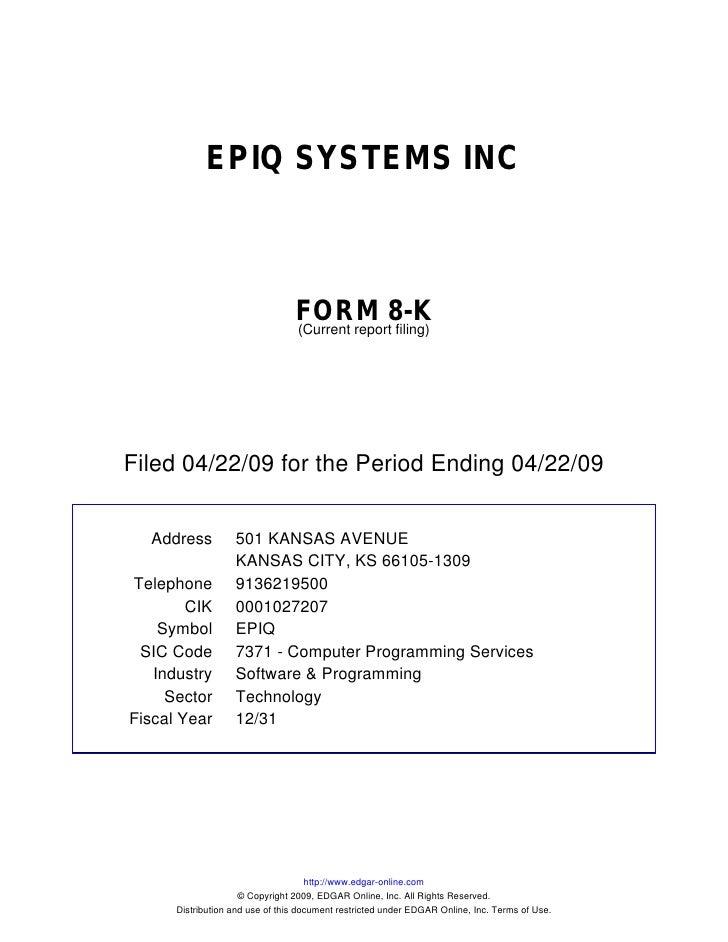 EPIQ SYSTEMS INC                                     FORM 8-K                                  (Current report filing)    ...