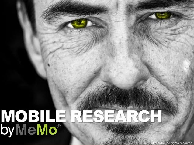 MOBILE RESEARCH by  © 2013 MeMo². All rights reserved.