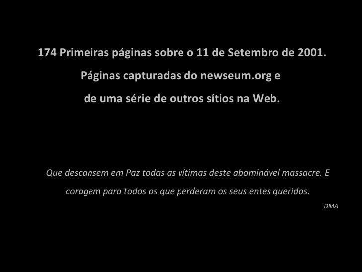 11.09.2001 174 Primeiras páginas sobre o 11 de Setembro de 2001. Páginas capturadas do newseum.org e  de uma série de outr...