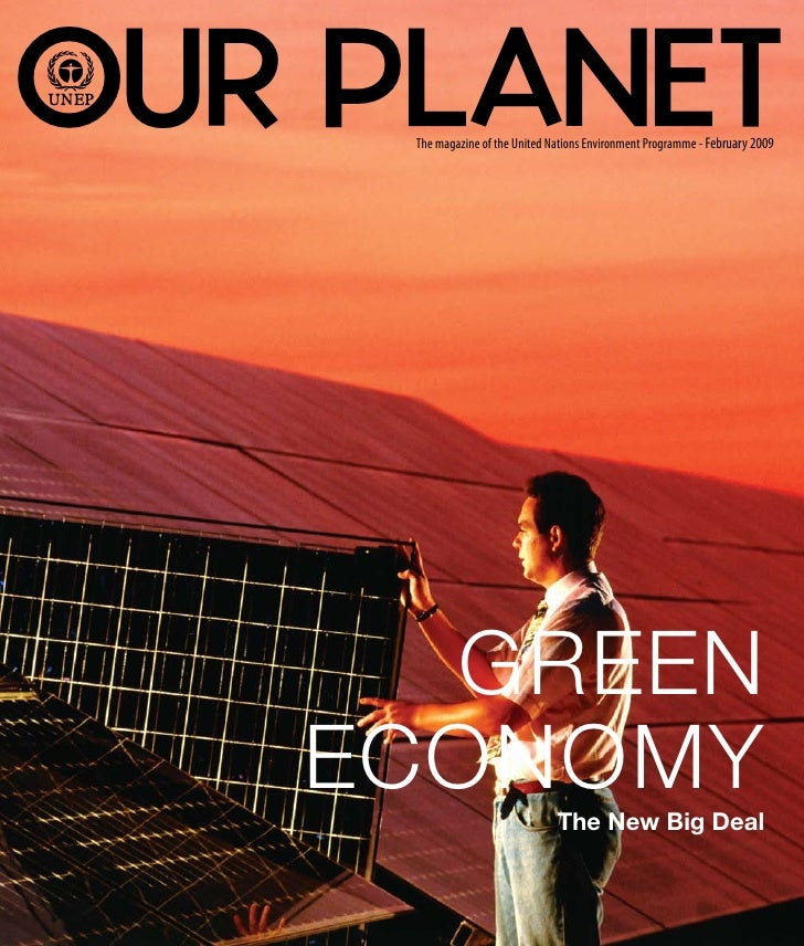 OUR PLANET      The magazine of the United Nations Environment Programme - February 2009          GREEN    ECONOMY        ...