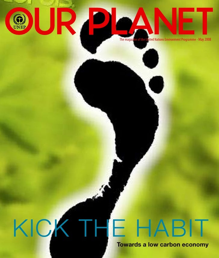 OUR PLANET        The magazine of the United Nations Environment Programme - May 2008     KICK THE HABIT        Towards a ...