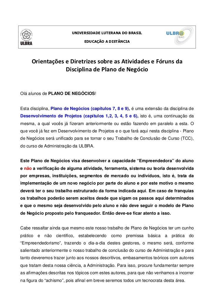 UNIVERSIDADE LUTERANA DO BRASIL                                    EDUCAÇÃO A DISTÂNCIA      Orientações e Diretrizes sobr...