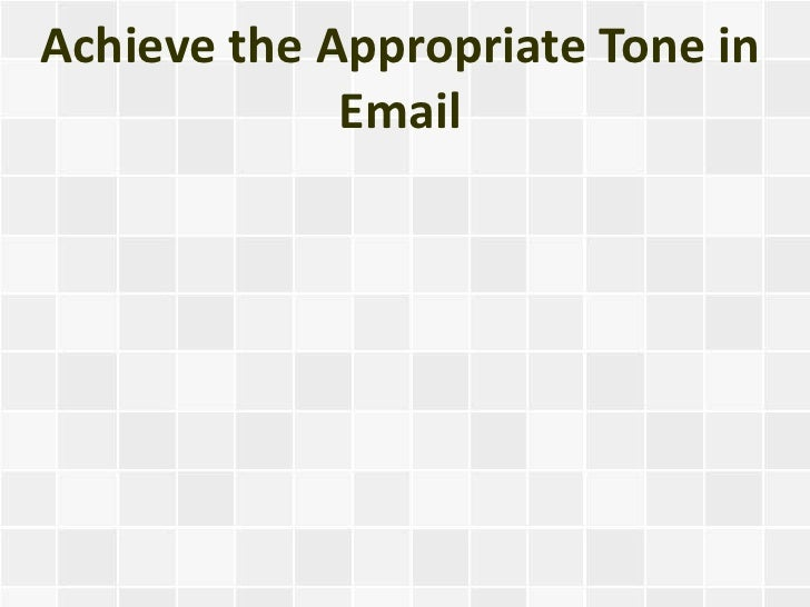 Achieve the Appropriate Tone in Email