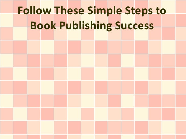 Follow These Simple Steps to Book Publishing Success