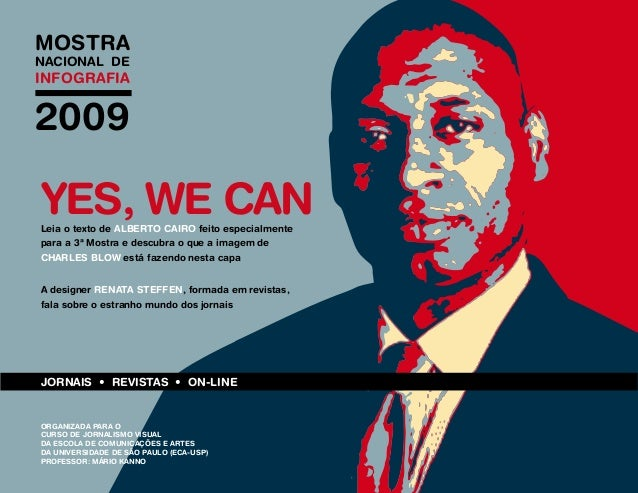 MOSTRANACIONAL DEINFOGRAFIA2009YES, WE CANLeia o texto de Alberto Cairo feito especialmentepara a 3ª Mostra e descubra o q...