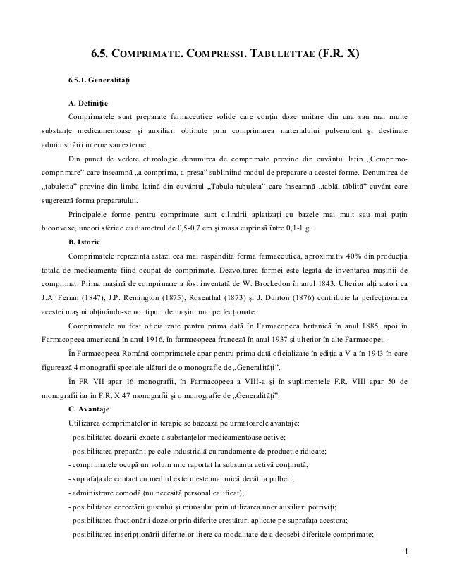6.5. COMPRIMATE. COMPRESSI. TABULETTAE (F.R. X) 6.5.1. Generalităţi A. Definiţie Comprimatele sunt preparate farmaceutice ...