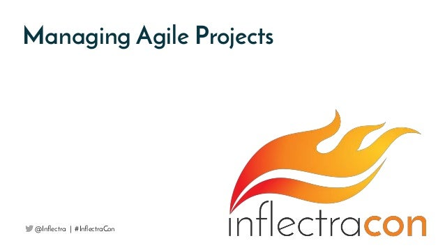 Managing Agile Projects @Inflectra | #InflectraCon