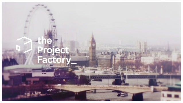 THE PROJECT FACTORY ARE INTERACTIVE STORYTELLERS. WE CREATE COMPELLING, INNOVATIVE DIGITAL EXPERIENCES USING MULTIPLE PLAT...