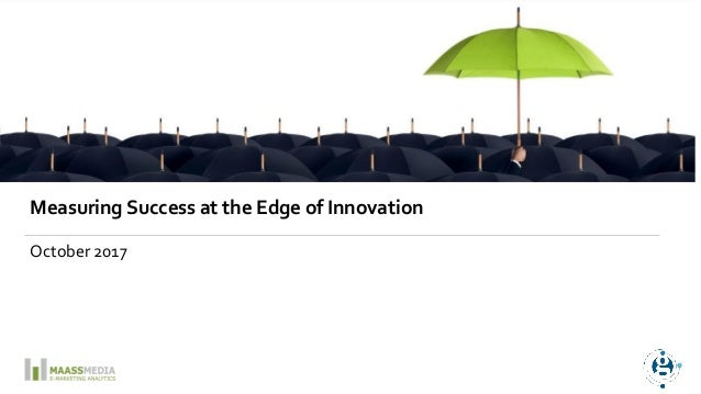 Measuring Success at the Edge of Innovation October 2017