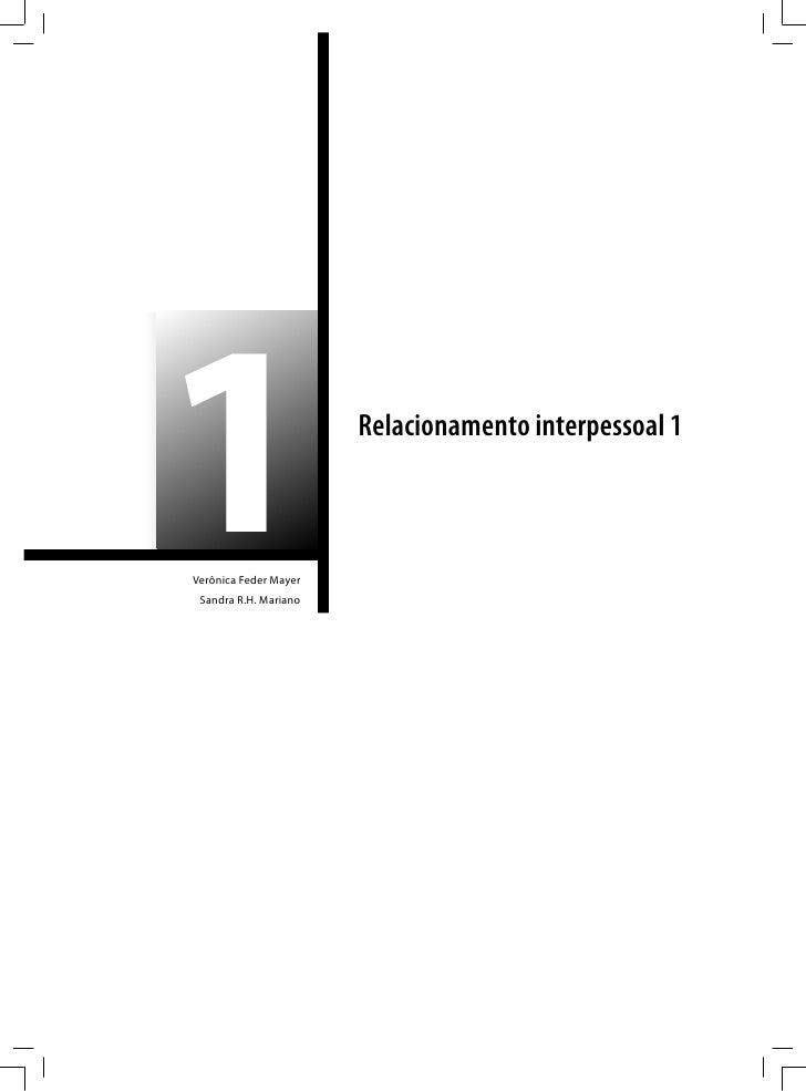 1Verônica Feder Mayer Sandra R.H. Mariano                       Relacionamento interpessoal 1