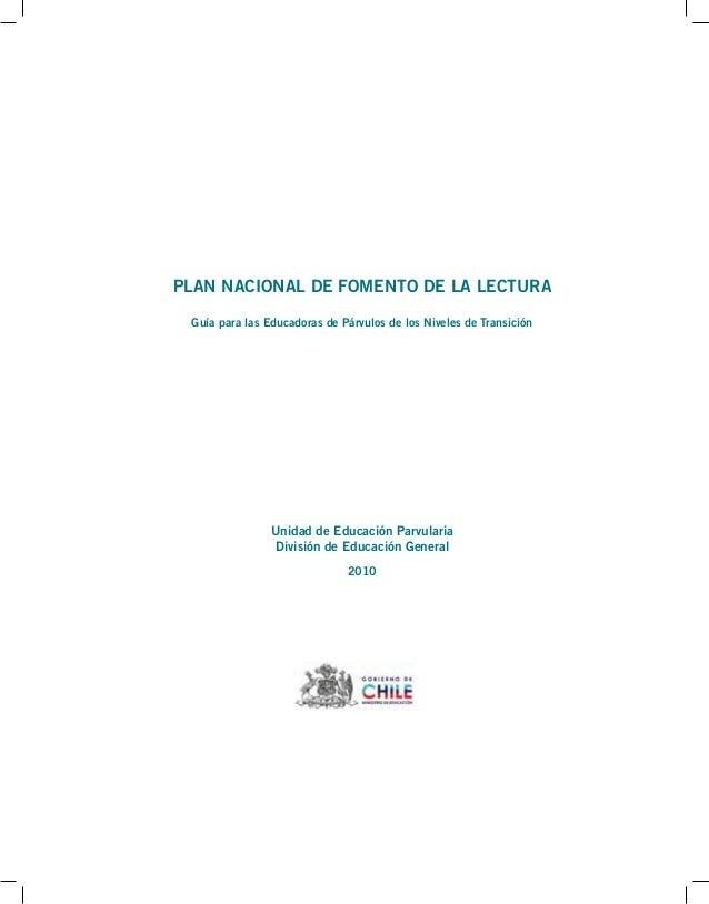 PLAN NACIONAL DE FOMENTO DE LA LECTURA  Guía para las Educadoras de Párvulos de los Niveles de Transición  Unidad de Educa...