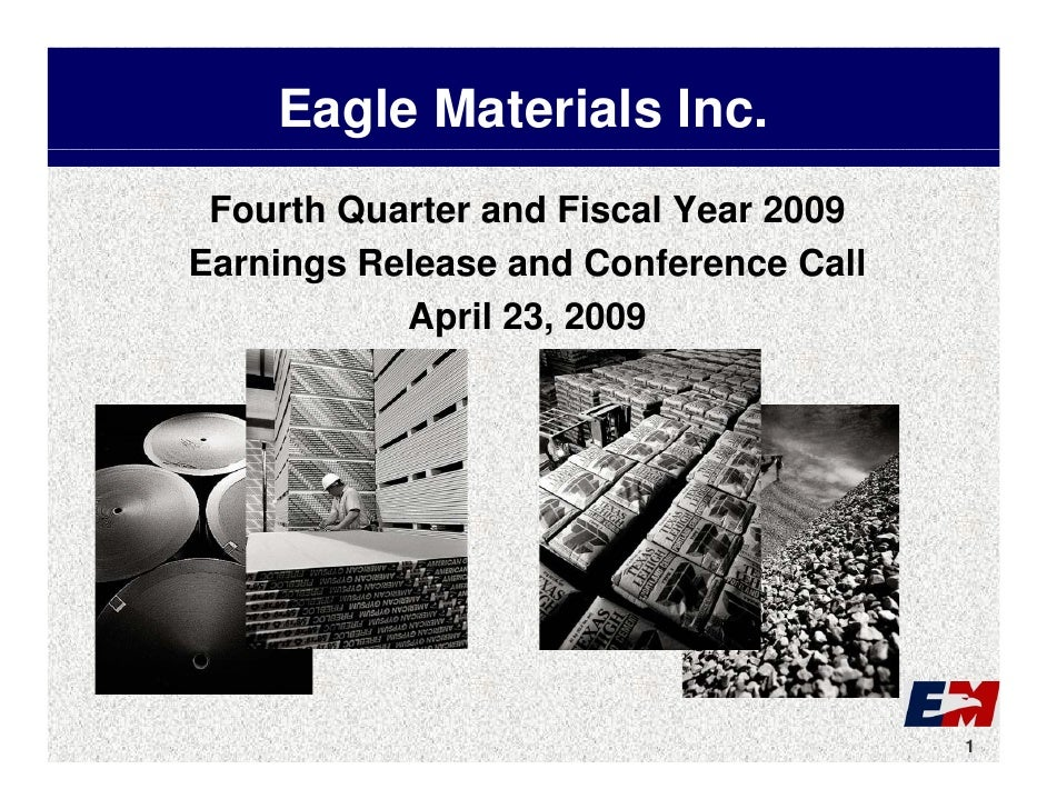 Eagle Materials Inc.  Fourth Quarter and Fiscal Year 2009 Earnings Release and Conference Call E   i    Rl         dC f   ...