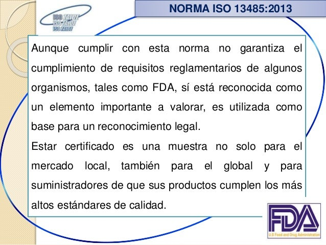 Aunque cumplir con esta norma no garantiza el cumplimiento de requisitos reglamentarios de algunos organismos, tales como ...