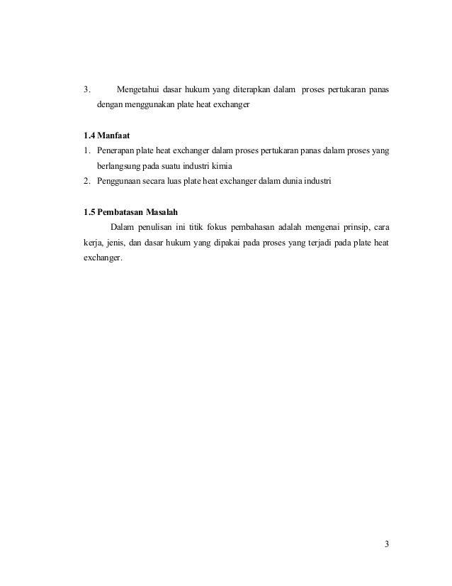 3. Mengetahui dasar hukum yang diterapkan dalam proses pertukaran panas dengan menggunakan plate heat exchanger 1.4 Manfaa...