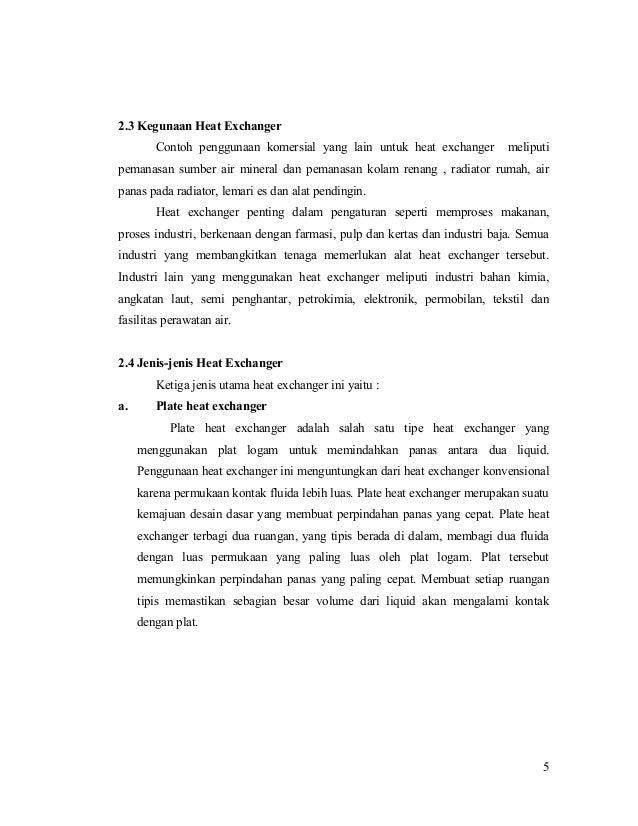 2.3 Kegunaan Heat Exchanger Contoh penggunaan komersial yang lain untuk heat exchanger meliputi pemanasan sumber air miner...