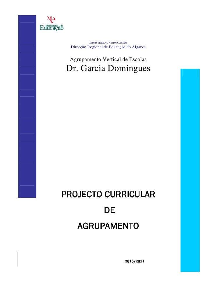 MINISTÉRIO DA EDUCAÇÃO  Direcção Regional de Educação do Algarve Agrupamento Vertical de Escolas Dr. Garcia DominguesPROJE...