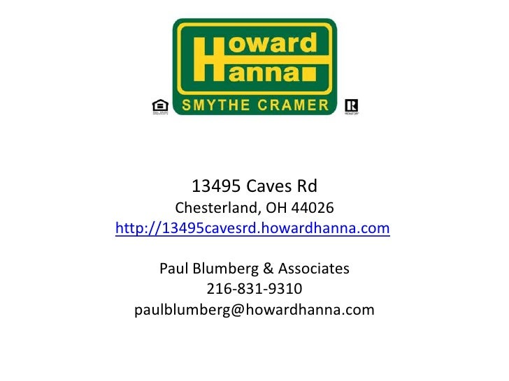 13495 Caves RdChesterland, OH 44026 http://13495cavesrd.howardhanna.com Listed by:Paul Blumberg, Realtor216-831-9310paulb...