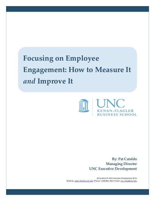 Focusing on EmployeeEngagement: How to Measure Itand Improve It                                                By: Pat Cat...