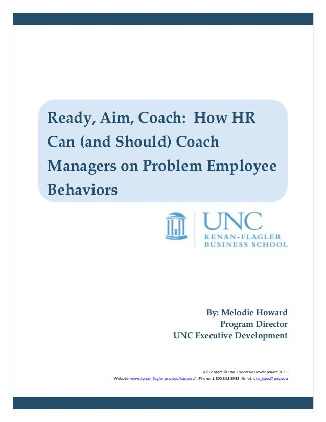Ready, Aim, Coach: How HRCan (and Should) CoachManagers on Problem EmployeeBehaviors                                      ...