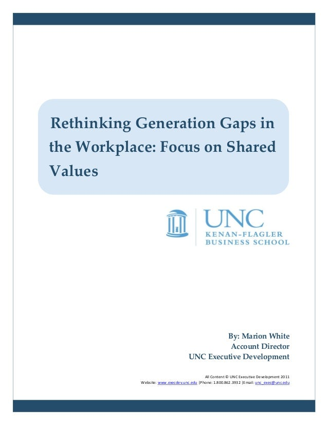 Rethinking Generation Gaps inthe Workplace: Focus on SharedValues                                             By: Marion W...