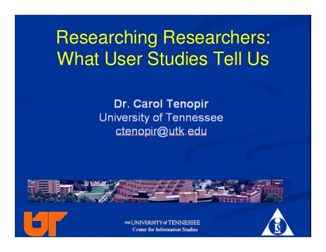 Researching Researchers:What User Studies Tell Us