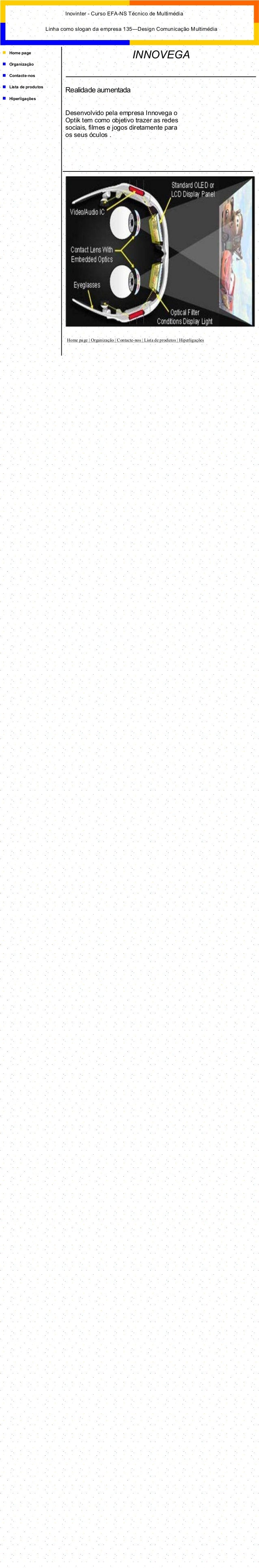 Home page Organização Contacte-nos Lista de produtos Hiperligações Home page | Organização | Contacte-nos | Lista de produ...