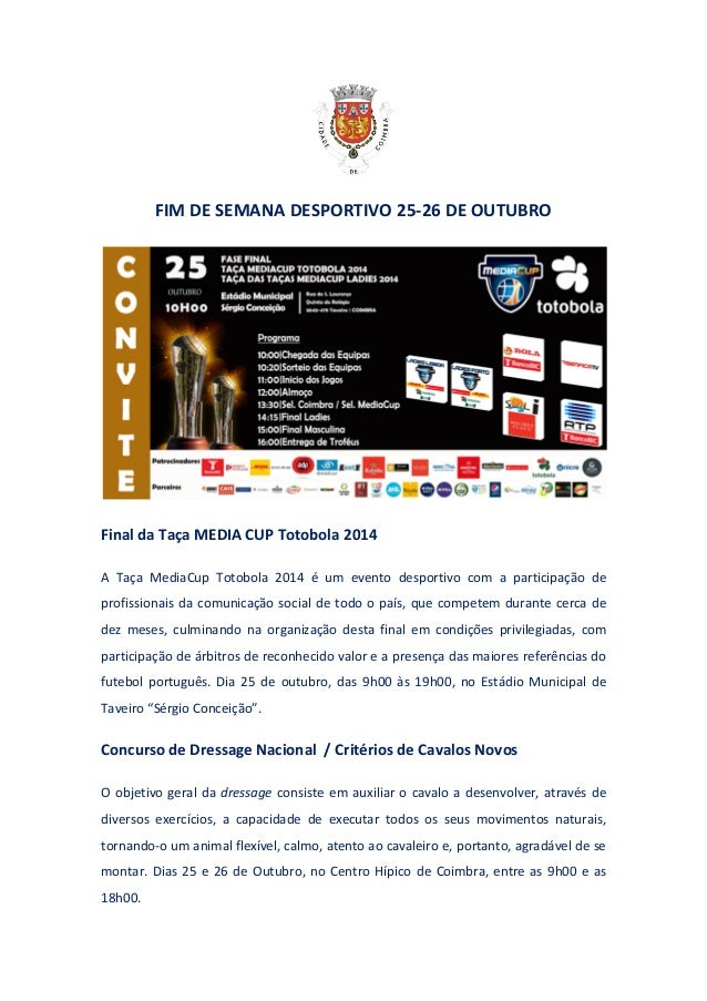 FIM DE SEMANA DESPORTIVO 25-26 DE OUTUBRO  Final da Taça MEDIA CUP Totobola 2014  A Taça MediaCup Totobola 2014 é um event...