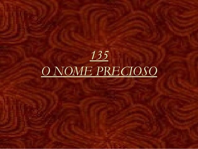 135 O NOME PRECIOSO