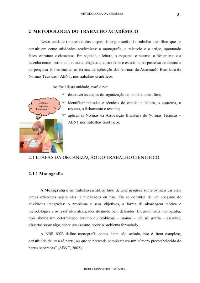 METODOLOGIA DA PESQUISA RÚBIA MONTEIRO PIMENTEL 31 2 METODOLOGIA DO TRABALHO ACADÊMICO Nesta unidade trataremos das etapas...