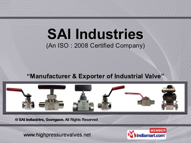 """SAI Industries (An ISO : 2008 Certified Company) """" Manufacturer & Exporter of Industrial Valve"""""""