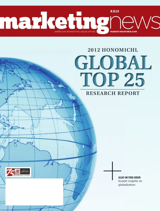 8.31.12  american marketing aSSOciatiOn  MARKETINGPOWER.COM  2012 HONOMICHL  GLOBAL TOP 25 RESEARCH REPORT  alSo in thiS i...