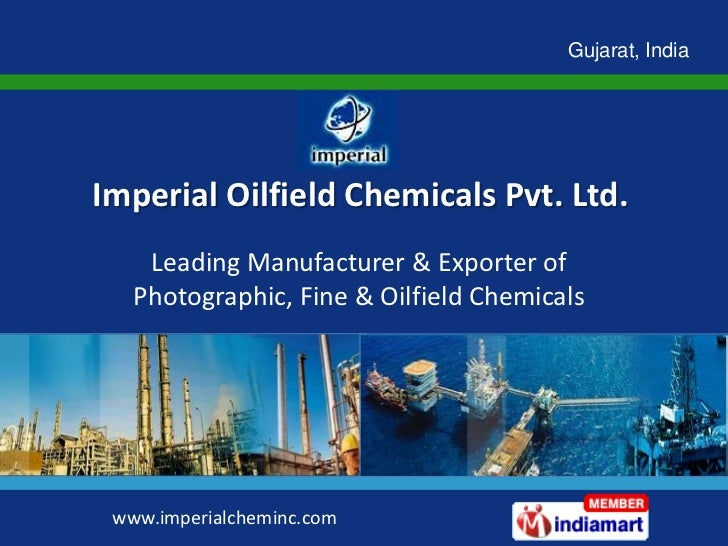 Gujarat, IndiaImperial Oilfield Chemicals Pvt. Ltd.    Leading Manufacturer & Exporter of   Photographic, Fine & Oilfield ...