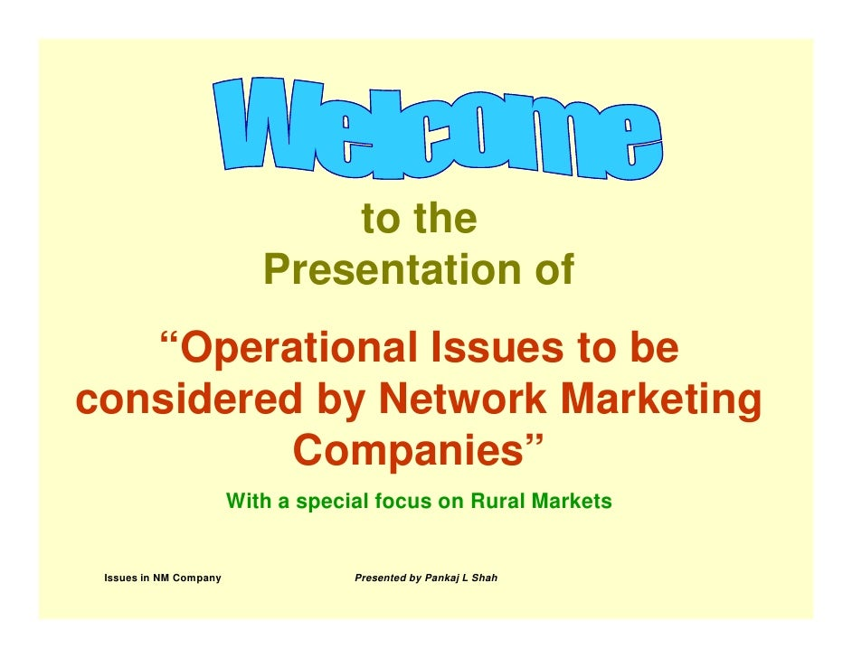"to the                            Presentation of    ""Operational Issues to be considered by Network Marketing           C..."