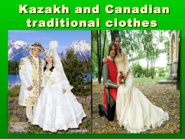 Kazakh and CanadianKazakh and Canadian traditional clothestraditional clothes