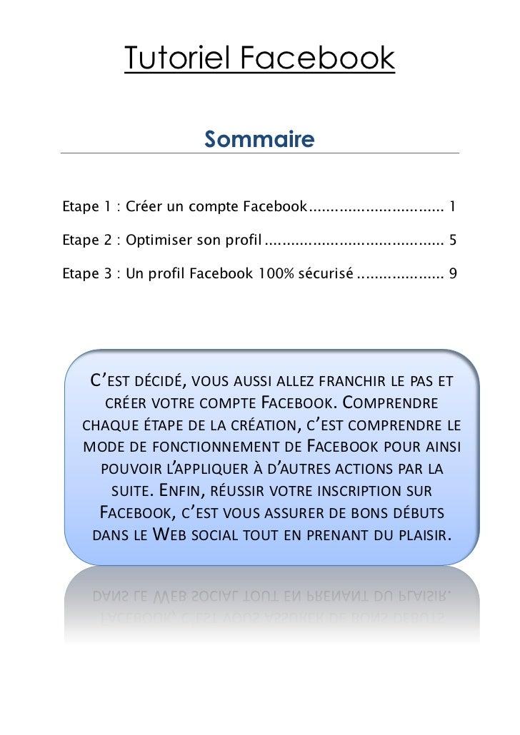 Tutoriel Facebook                          SommaireEtape 1 : Créer un compte Facebook ............................... 1Eta...