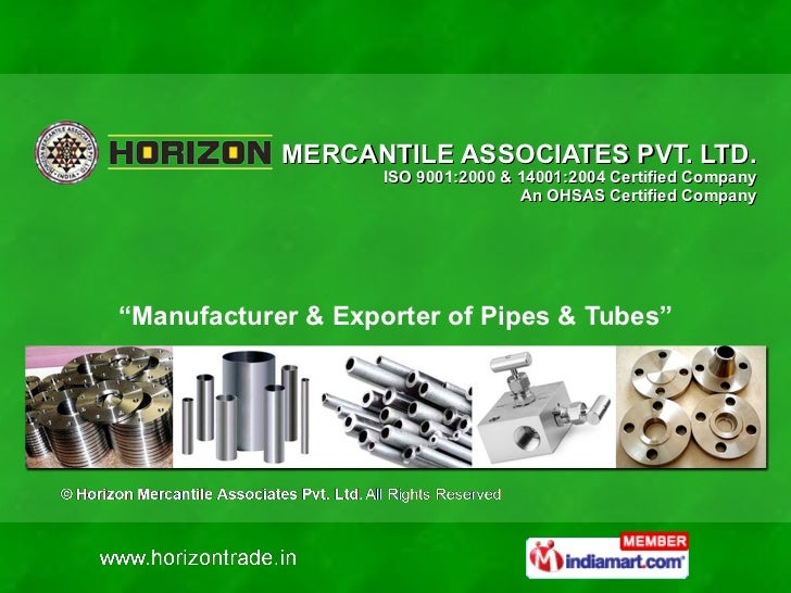 """MERCANTILE ASSOCIATES PVT. LTD. ISO 9001:2000 & 14001:2004 Certified Company An OHSAS Certified Company """" Manufacturer & E..."""