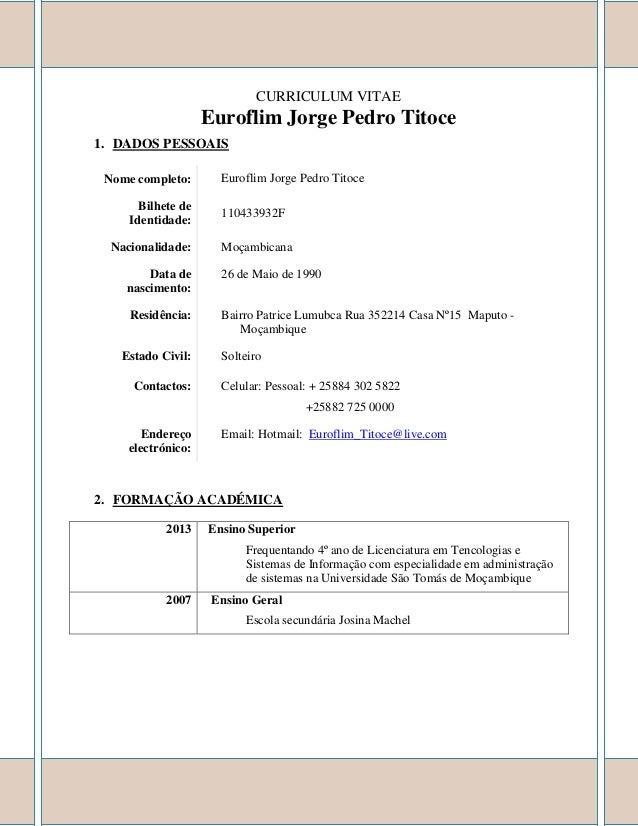 CURRICULUM VITAE Euroflim Jorge Pedro Titoce 1. DADOS PESSOAIS Nome completo: Euroflim Jorge Pedro Titoce Bilhete de Ident...