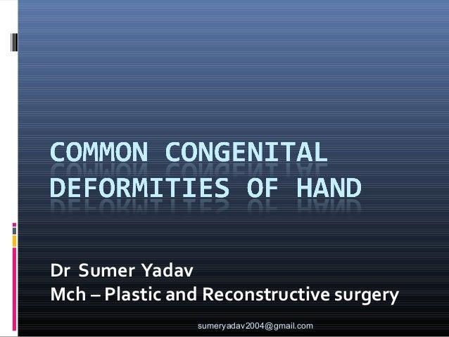 Dr Sumer Yadav Mch – Plastic and Reconstructive surgery sumeryadav2004@gmail.com
