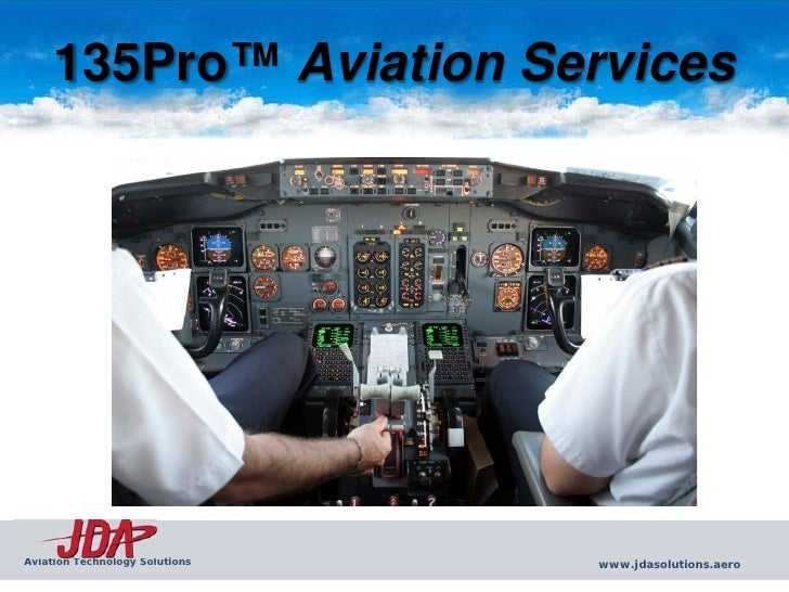 135Pro™ Aviation Services     Aviation Technology Solutions   www.jdasolutions.aero