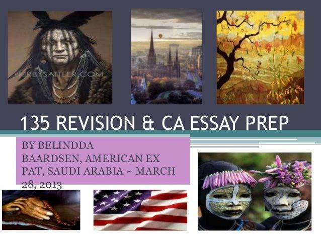 135 REVISION & CA ESSAY PREPBY BELINDDABAARDSEN, AMERICAN EXPAT, SAUDI ARABIA ~ MARCH28, 2013