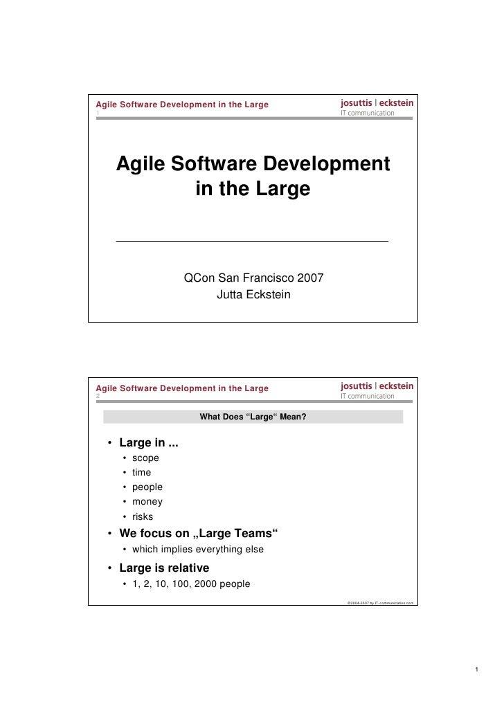 Agile Software Development in the Large 1          Agile Software Development              in the Large                   ...