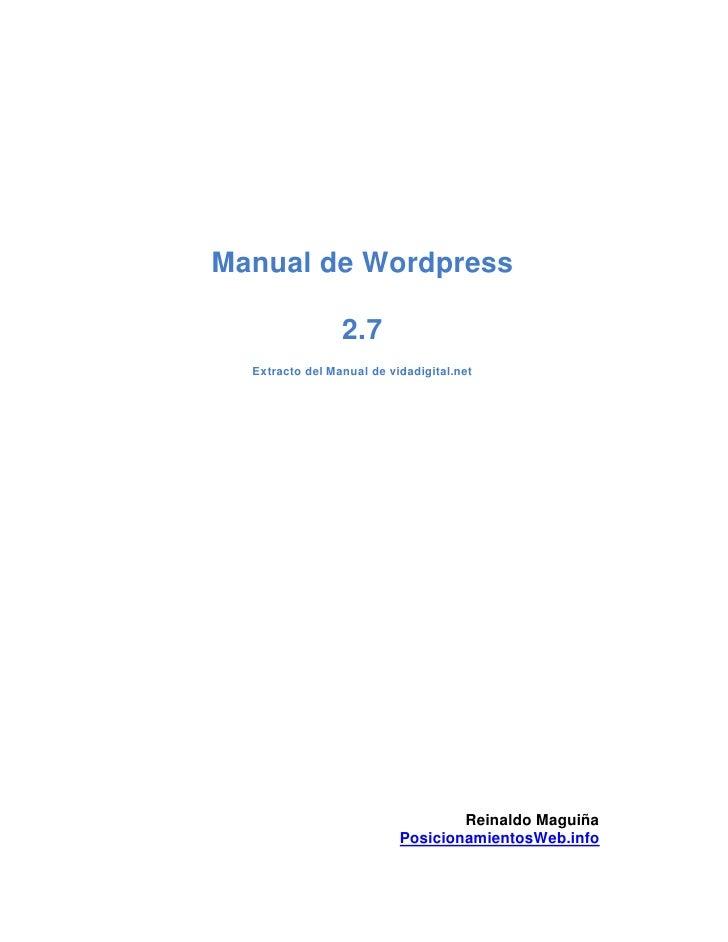 Manual de Wordpress                 2.7  Extracto del Manual de vidadigital.net                                   Reinaldo...